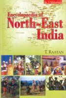 Encyclopaedia of North-East India (3 Vols.Set): Book by T. Raatan