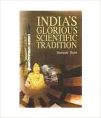 INDIAS GLORIOUS SCIENTIFIC TRADITION (English) (Paperback): Book by SURESH SONI