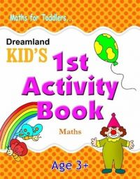 1st Activity Book - Maths (English) (Paperback): Book by Dreamland Publications