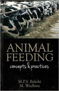 Animal Feeding Concepts & Practices: Book by M P S & M Wadhwa Bakshi