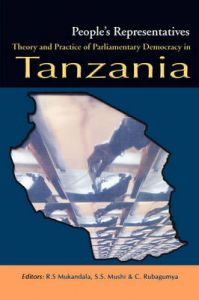 People's Representatives: Theory and Practice of Parliamentary Democracy in Tanzania