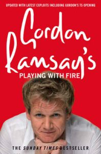 Gordon Ramsay's Playing with Fire: Book by Gordon Ramsay