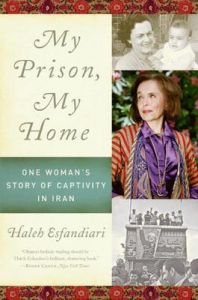 My Prison, My Home: One Woman's Story of Captivity in Iran: Book by Dr Haleh Esfandiari