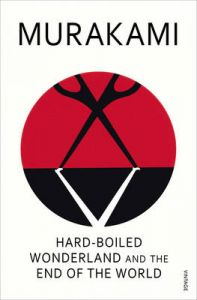 Hard-boiled Wonderland and the End of the World: Book by Haruki Murakami