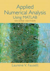 Applied Numerical Analysis: Using Matlab: Book by L. V. Fausett