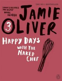HAPPY DAYS WITH THE NAKED CHEF: Book by Jamie Oliver