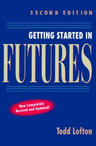 Getting Started in Futures: Book by Todd Lofton