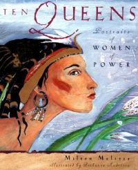 Ten Queens: Portraits of Women: Book by Milton Meltzer