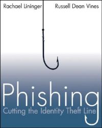 Phishing: Cutting the Identity Theft Line: Book by Rachael Lininger