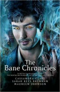 Bane Chronicles (P): Book by Cassandra, Clare