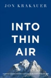 Into Thin Air: A Personal Account of the Everest Disaster: Book by Jon Krakauer