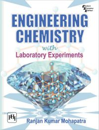 ENGINEERING CHEMISTRY WITH LABORATORY EXPERIMENTS: Book by MOHAPATRA RANJAN KUMAR