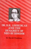 Dr. B.R. Ambedkar And The Dynamics of Neo-Buddhism: Book by K. David Pandyan