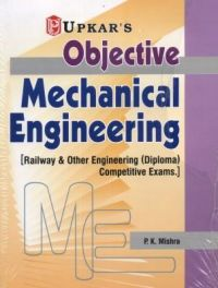 Objective Mechanical Engineering : Book by P. K. Mishra