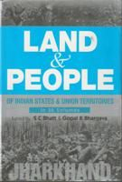 Land And People of Indian States & Union Territories (Jharkhand), Vol-12th: Book by Ed. S. C.Bhatt & Gopal K Bhargava