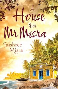 A House For Mr.Misra: Book by Jaishree Misra