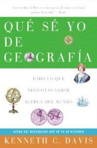 Que Se Yo de Geografia: Todo Lo Que Necesitas Saber Acerca del Mundo: Book by Kenneth C Davis