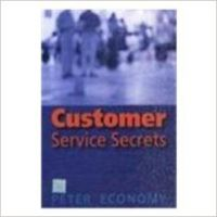 Customer Service Secrets (English) 1st Edition (Paperback): Book by Peter Economy