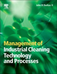 Management of Industrial Cleaning Technology and Processes: Book by John B. Durkee