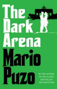 The Dark Arena: Book by Mario Puzo