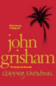 Skipping Christmas: Book by John Grisham