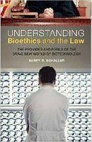 Understanding Bioethics and the Law: Book by Barry R. Schaller