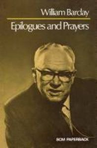 Epilogues and Prayers: Book by William Barclay