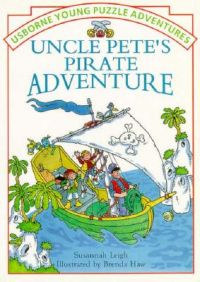 Uncle Pete's Pirate Adventure: Book by Susannah Leigh