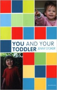 You and Your Toddler (You and Your Child Series) (You and Your Child (Karnac)) (English) (Paperback): Book by Jenny Stoker