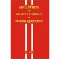 Development of Ability to Reason in School Education : Book by K. P. Garg
