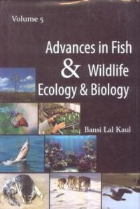 Advances in Fish and Wildlife Ecology and Biology Vol. 5: Book by Bansi Lal Kaul