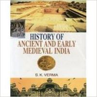 History of ancient and early medieval india: Book by S. K. Verma