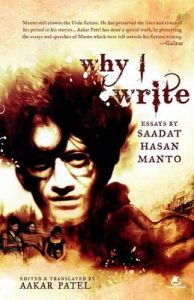 Why I Write: Essays by Saadat Hasan Manto (English): Book by Aakar Patel