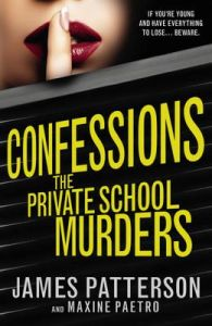 Confessions: The Private School Murders: (Confessions 2): Book by James Patterson