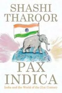 Pax Indica: India and the World of the 21st Century (English) (Paperback): Book by Shashi Tharoor