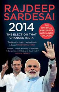 2014 : The Election That Changed India (English): Book by Rajdeep Sardesai