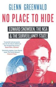 No Place to Hide: Edward Snowden, the Nsa and the Surveillance State: Book by Glenn Greenwald