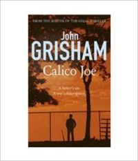 Calico Joe: Book by John Grisham