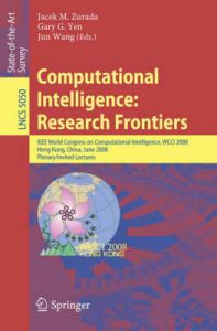 Computational Intelligence - Research Frontiers: IEEE World Congress on Computational Intelligence, WCCI 2008, Hong Kong, China, June 1-6, 2008, Plenary / Invited Lectures