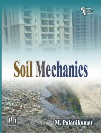 SOIL MECHANICS: Book by PALANIKUMAR M.