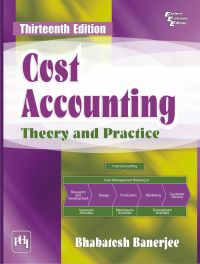 COST ACCOUNTING THEORY AND PRACTICE: Book by Banerjee Bhabatosh