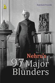Nehru's 97 Major Blunders: Book by Mr. Rajnikant Puranik