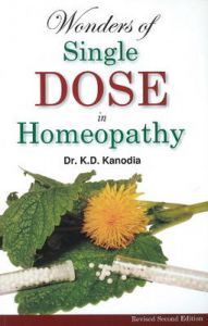 WONDERS OF A SINGLE DOSE IN HOMOEOPATHY: Book by K. D. Kanodia
