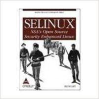 SELINUX NSAs Open Source Security Enhanced Linux, 264 Pgs 1st Edition (English) 1st Edition: Book by Terry Sanchez-clark