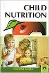 Child Nutrition (English) 01 Edition: Book by J. Gupta