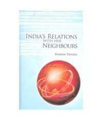 India's Relations With Her Neighbours: Book by Ramesh Trivedi