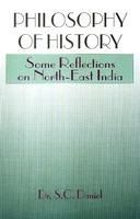 Philosophy of History: Some Reflections On North East India: Book by S.C. Daniel