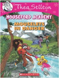 Mouseford Academy - Mouselets in Danger (English) (Paperback): Book by Thea Stilton