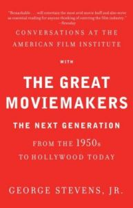 Conversations at the American Film Institute with the Great Moviemakers: Book by Jr. Stevens