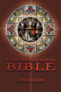 A Shortened Version of the Bible: Book by Daniel Gwira